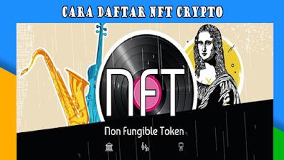 Apa Itu NFT? Cara Membuat NFT dan Menjualnya