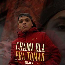 Download Música Chama Ela pra Tomar - Niack Mp3