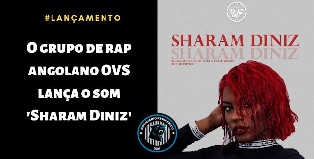 O grupo de rap angolano OVS lança o som 'Sharam Diniz'