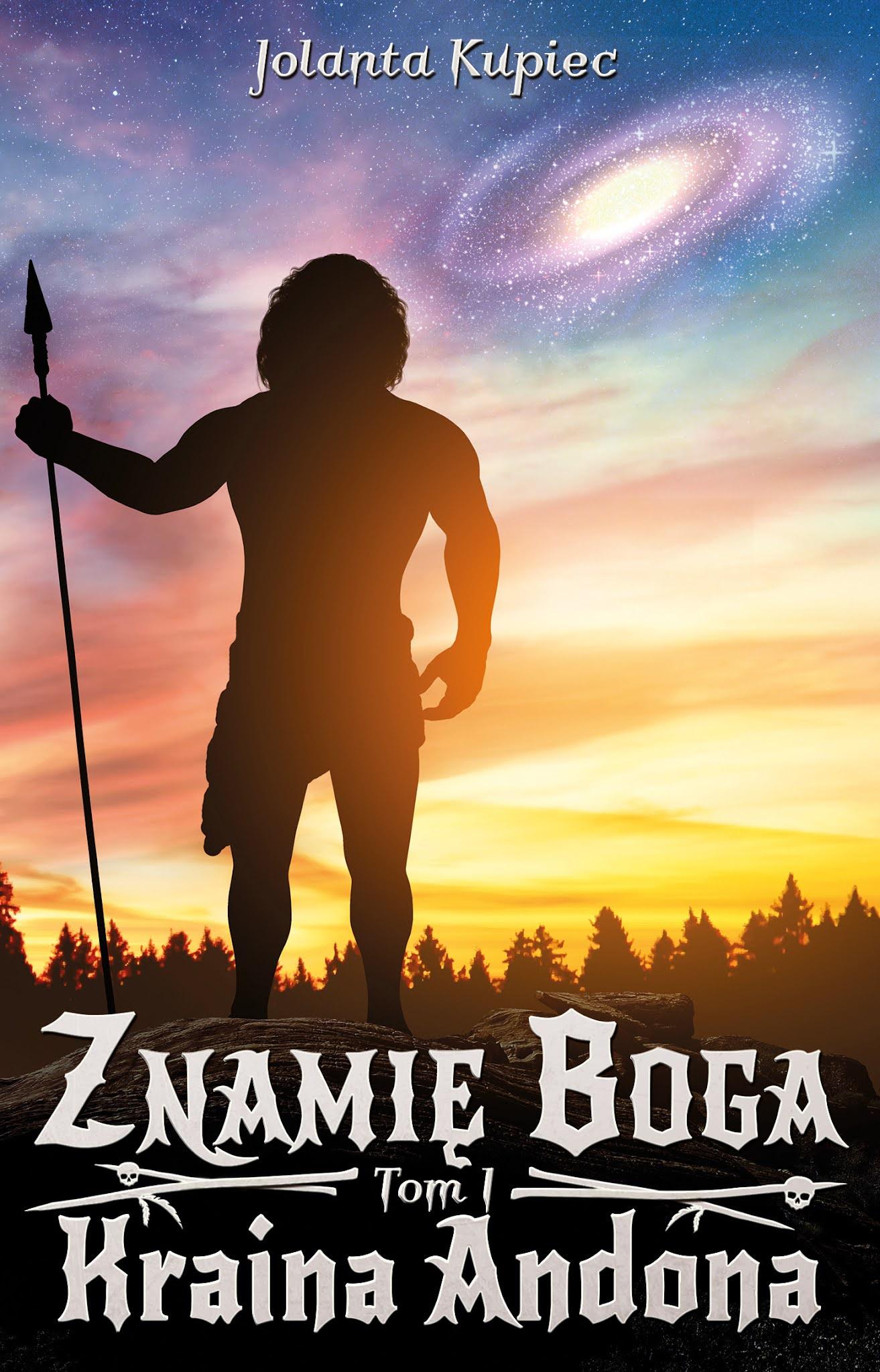 Znamię Boga. Tom 1 - Kraina Andona - Jolanta Kupiec książka okładka przód