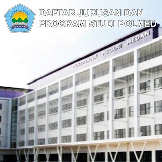 Daftar Lengkap Jurusan dan Program Studi POLMED Politeknik Negeri Medan