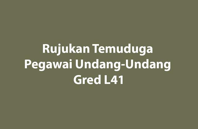 Rujukan Temuduga Pegawai Undang-Undang Gred L41