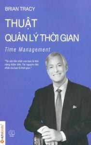 Thuật Quản Lý Thời Gian - Brian Tracy
