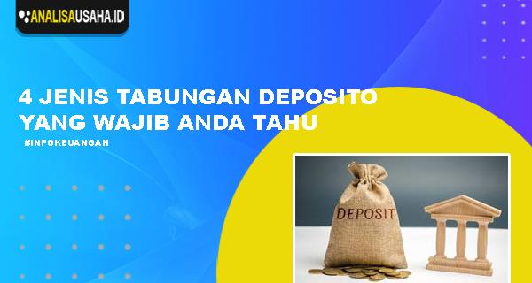 4 Jenis Tabungan Deposito Bank