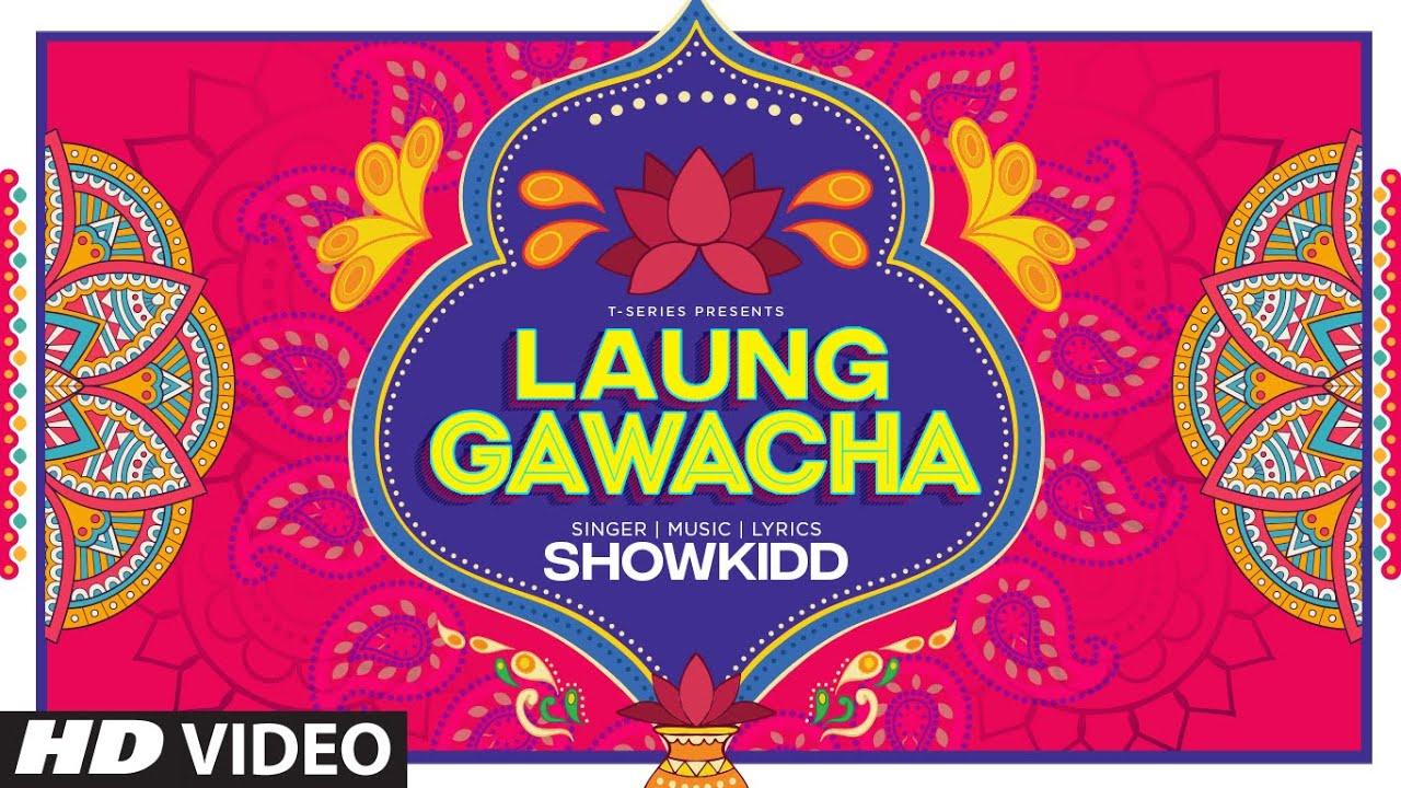 Laung Gawacha Lyrics - Showkidd