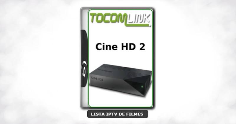 Tocomlink Cine HD 2 Nova Atualização Correção SKS 107.3w V1.36