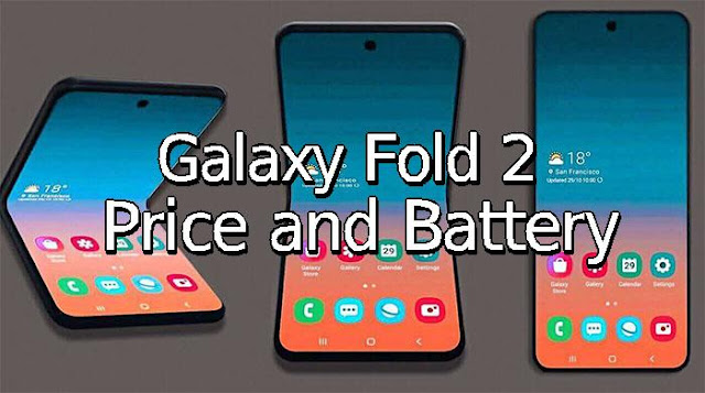 Samsung Galaxy Fold 2 Price and Battery leaks