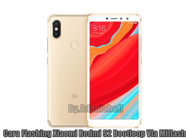 Cara Flashing Xiaomi Redmi S2 Bootloop Via Miflash