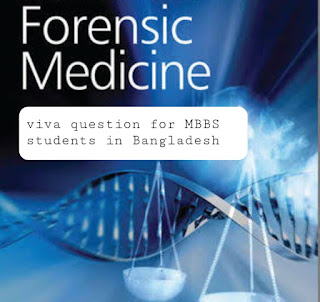 Forensic Medicine Viva Question for MBBS students in Bangladesh
