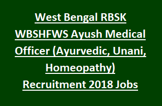 West Bengal RBSK WBSHFWS Ayush Medical Officer (Ayurvedic, Unani, Homeopathy)Recruitment 2018 459 Govt Jobs Online