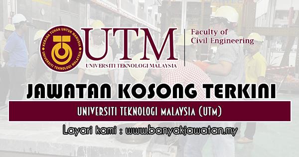 Jawatan Kosong 2019 di School of Civil Engineering, Universiti Teknologi Malaysia (UTM)