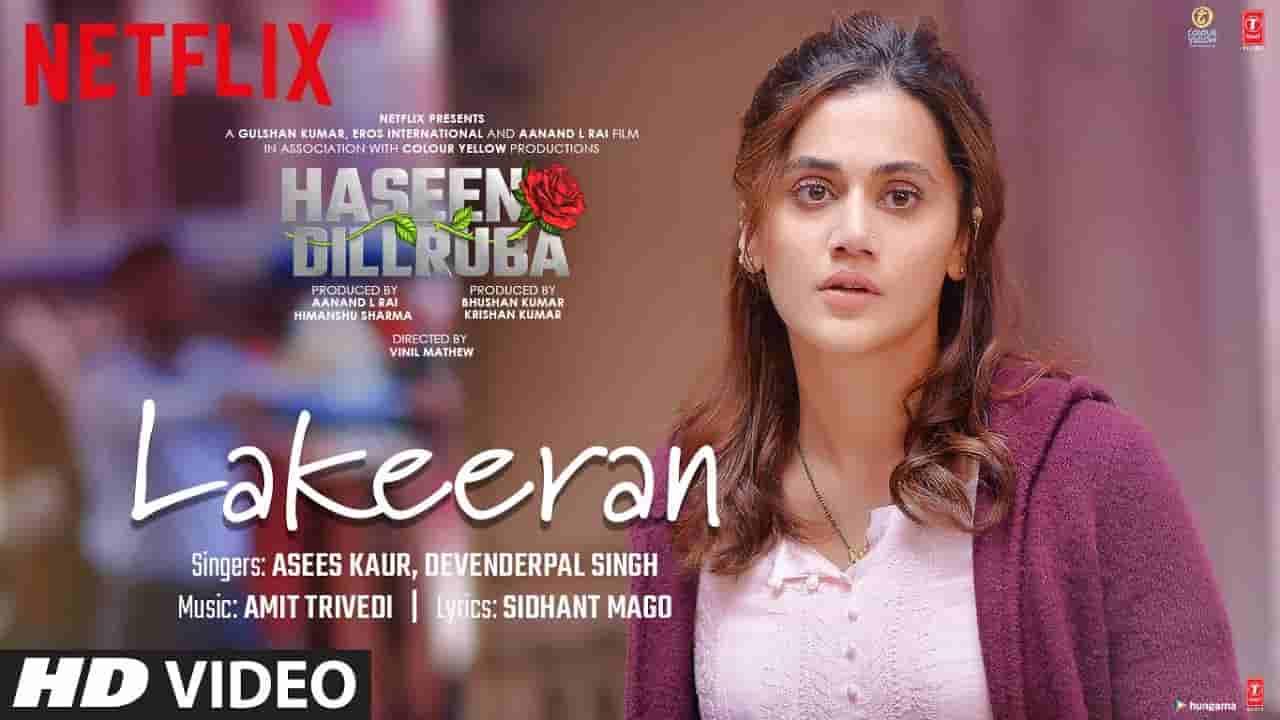 Lakeeran lyrics Haseen dillruba Asees Kaur x Devenderpal Singh Hindi Bollywood Song