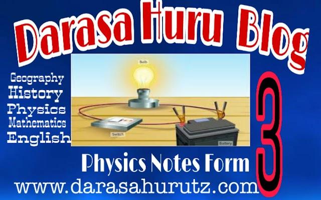 PHYSICS FORM THREE  FULL STUDY NOTES