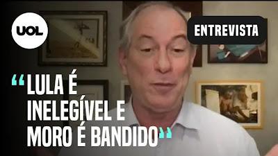 """Ciro Gomes sobre Lula: """"Não contem comigo para esse circo"""" e """"Bolsonaro é um picareta, bandido, que corrompeu os filhos e as mulheres"""""""