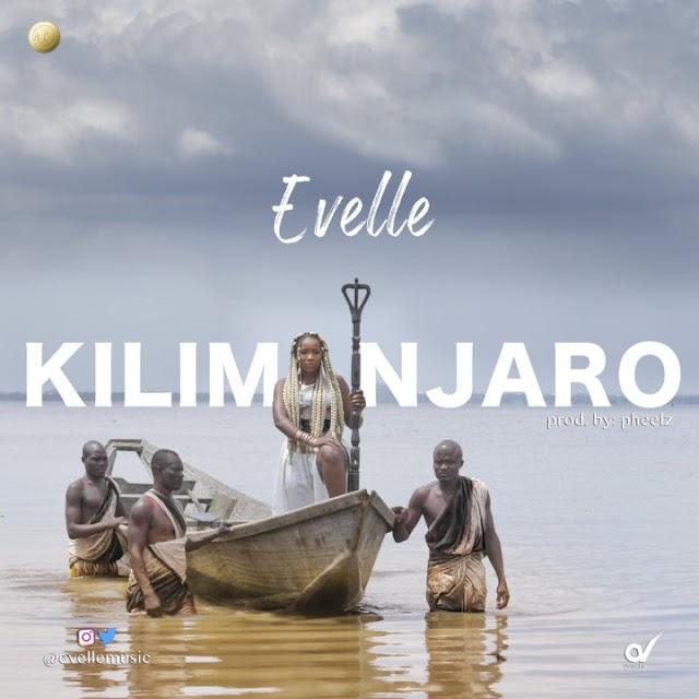 Evelle – Kilimanjaro (prod. Pheelz)