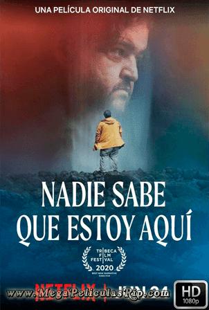 Nadie Sabe Que Estoy Aqui [1080p] [Latino] [MEGA]