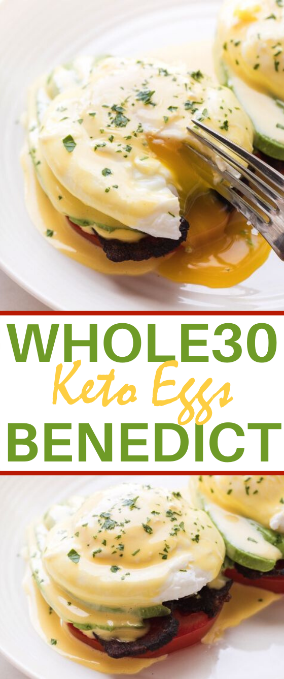 Whole30 + Keto Eggs Benedict #healthy #breakfast #lowcarb #diet #paleo