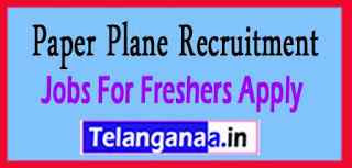 Paper Plane Recruitment Jobs For Freshers Apply