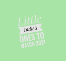 Little Indie's Ones To Watch 2021 Part 1