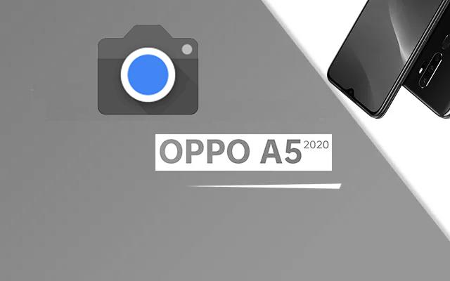 4 GCam Untuk Oppo A5 2020 Tanpa Root