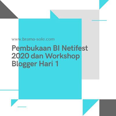 Pembukaan BI Netifest 2020 dan Workshop Blogger Hari 1