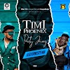 New Music: TIMI PHOENIX PARTY JAMZ by DJ Ernesty [@timi_phoenix @djernesty]