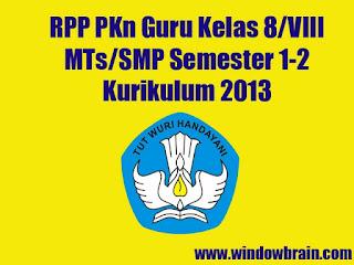 RPP PKn Kelas 8 (VIII) Semester 1-2 MTs SMP Kurikulum 2013