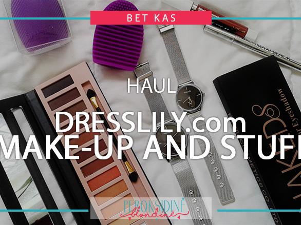 DRESSLILY HAUL: MAKEUP AND STUFF