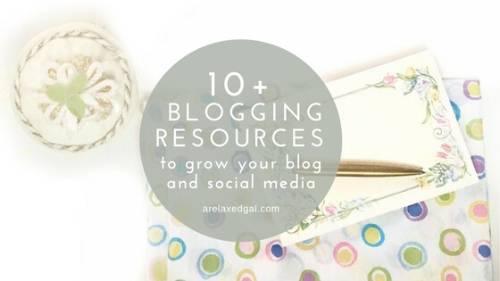 10+ resources that can help grow your blog and social media | arelaxedgal.com