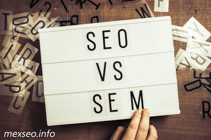 SEO vs. SEM: What is the Difference and Why Should You Consider in your work?