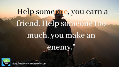 Help Someone, you earn - My Life Quotes