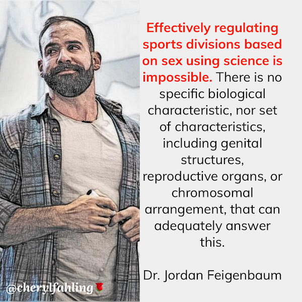 Effectively regulating sports divisions based on sex using science is impossible. There is no specific biological characteristic, nor set of characteristics, including genital structures, reproductive organs, or chromosomal arrangement, that can adequately answer this. — Dr. Jordan Feigenbaum, a doctor and strength coach