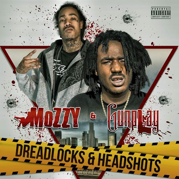 Mozzy & Gunplay - Dreadlocks & Headshots Cover