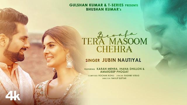 Bewafa Tera Masoom Chehra Song Lyrics | Rochak Kohli Feat. Jubin Nautiyal, Rashmi V | Karan Mehra, Ihana Dhillon Lyrics Planet