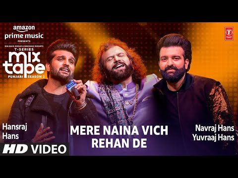 Mere Naina Vich-Rehan De Lyrics Hansraj Hans latest punjabi song Lyrics