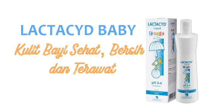 Lactacyd Baby Kulit Bayi Sehat Bersih Dan Terawat