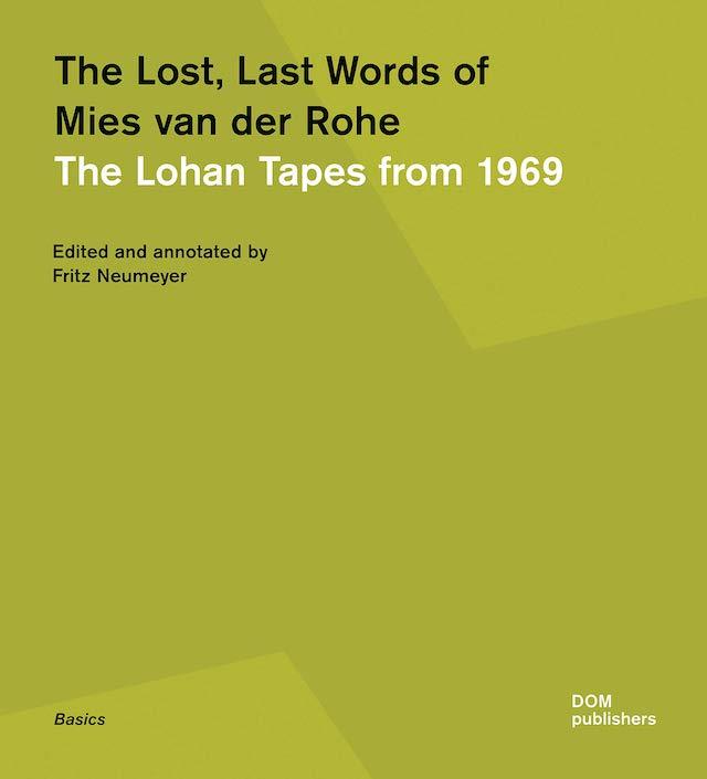 The Lost, Last Words of Mies van der Rohe