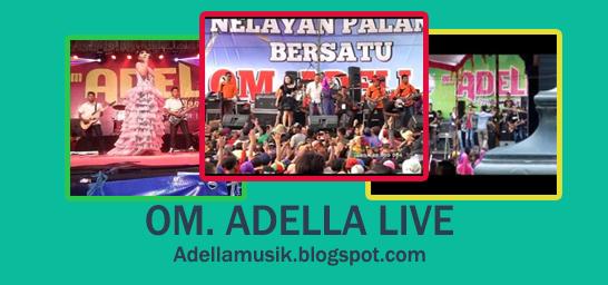 OM. ADELLA Sayang - Awalu Adella Putri (Live)
