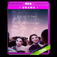 Dos veces tú (2018) WEB-DL 720p Latino