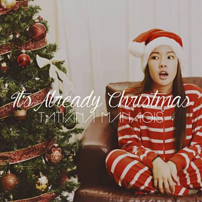 Tatiana Manaois It's Already Christmas MP3, Video & Lyrics