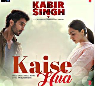 Kaise Hua Lyrics (from Kabir Singh) - Vishal Mishra