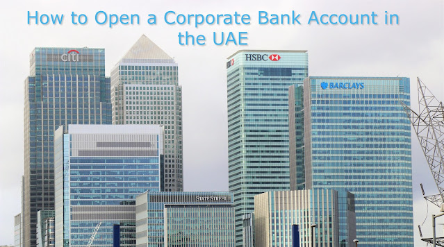 Small Guide on The Steps for opening a corporate bank account in UAE