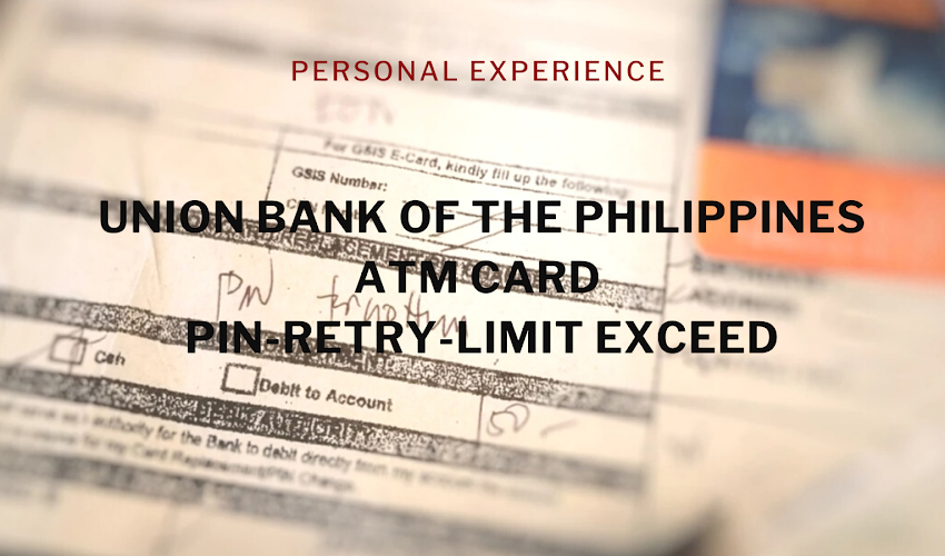 Pin Retry Limit Experience with my Union Bank of the Philippines EON ATM Card