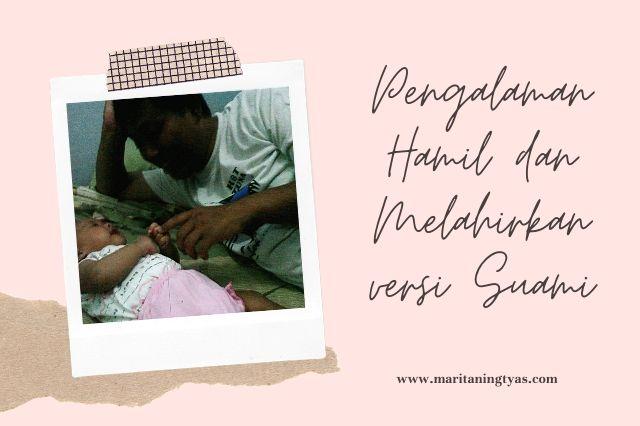 pengalaman hamil dan melahirkan versi suami