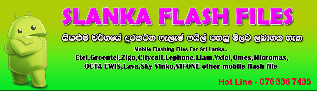 SLANKA FLASH FILES