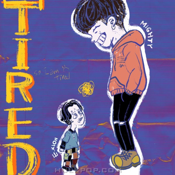 MIGHTY, E. Xion – TIRED – Single