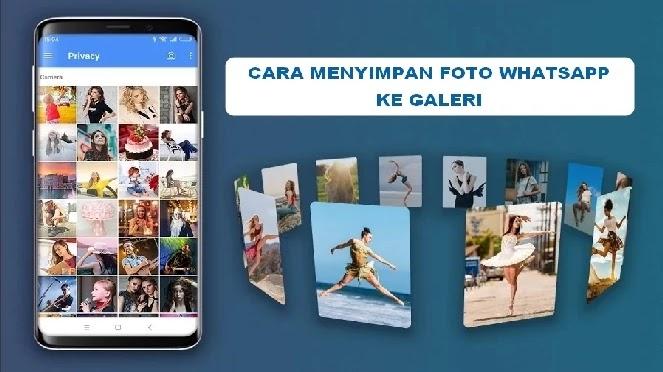 Cara Menyimpan Foto Whatsapp Ke Galeri Secara Otomatis Dan Manual