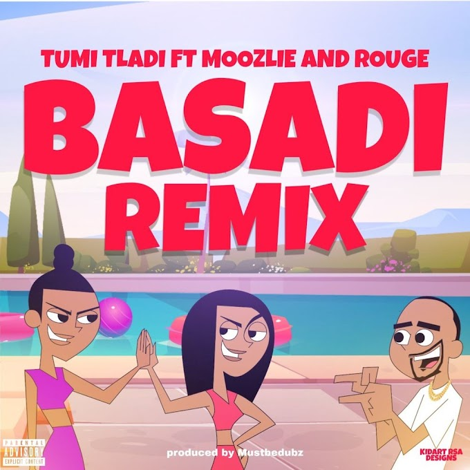 Tumi Tladi Feat. Moozlie & Rouge - Basadi (Remix) [Download]