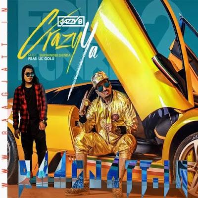 Crazy Ya by Jazzy B Ft Lil Golu lyrics