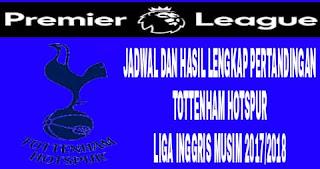 Jadwal dan Hasil lengkap pertandingan Tottenham Hotspur di liga inggris musim 2017/2018